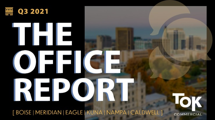 TOK Commercial's Office Report for Q3 2021 in the Boise MSA
