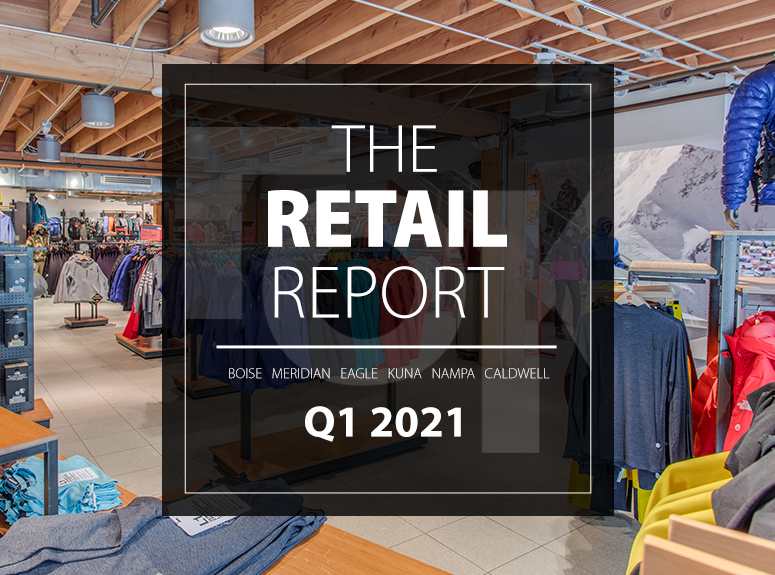 TOK Commercial's Retail Report for Q1 2021 in the Boise MSA